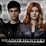 Shadowhunters: The Mortal Instrument